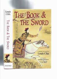 The Book and the Sword: A Martial Arts Novel -by Louis Cha