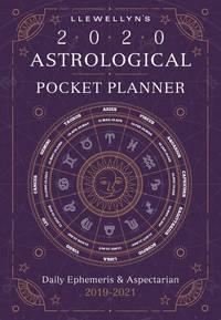 Llewellyn\'s 2020 Astrological Pocket Planner: Daily Ephemeris & Aspectarian 2019-2021