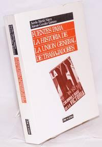 Fuentes para la historia de la Union General de Trabajadores