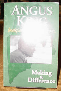 image of Angus King, Independent for Governor:  Making a Difference