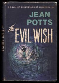 THE EVIL WISH by Potts, Jean - 1962