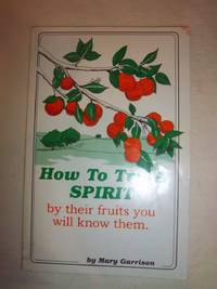 How to Try a Spirit (By Their Fruits You Will Know Them)