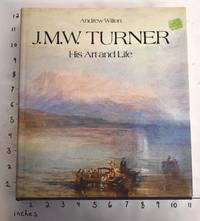 J. M. W. Turner: His Art and Life