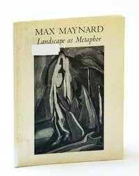 Max Maynard: Landscape as Metaphor - Catalogue for an Exhibition, May 5 - July 3, 1983