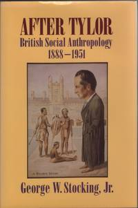 After Tylor: British Social Anthropology 1888-1951