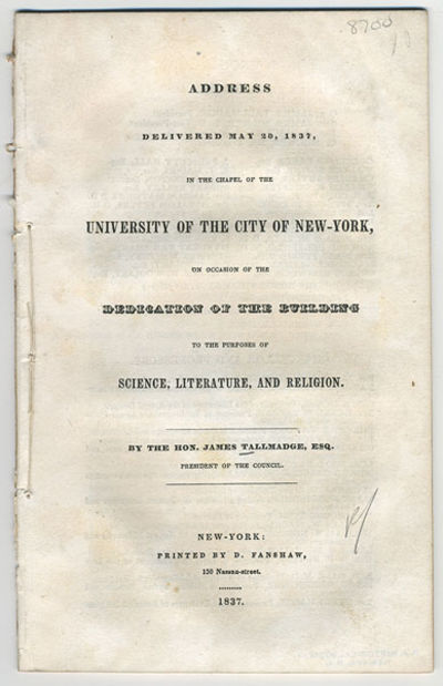 New York: Pr. by D. Fanshaw, 1837. 8vo. 23 pp. A sort of mission statement from the early years of N...