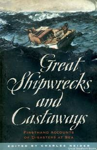Great Shipwrecks And Castaways: Firsthand Accounts of Disasters at Sea