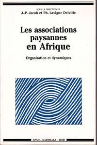 Les associations paysannes en Afrique.  Organisation et dynamiques.