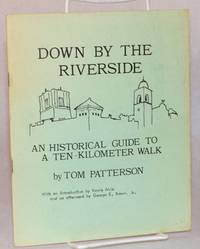 Down by the Riverside: An historical guide to a ten-kilometer walk by  Jr  Tom; Kevin Akin; George E. Brown - First Edition - 1983 - from Bolerium Books Inc., ABAA/ILAB (SKU: 123195)