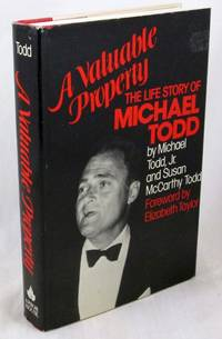 A Valuable Property: The Life Story of Michael Todd
