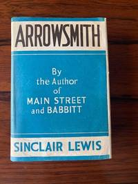 Arrowsmith by Sinclair Lewis - First trade edition - 1925 - from David Shaw and Biblio.com