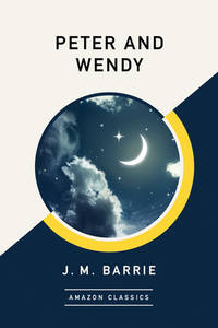 Peter and Wendy (AmazonClassics Edition) by J. M. Barrie - Paperback - 2018 - from ThriftBooks (SKU: G1503900185I3N00)