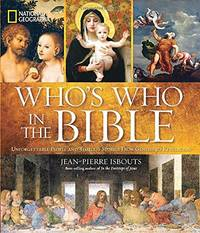 National Geographic Who's Who in the Bible: Unforgettable People and Timeless Stories from...
