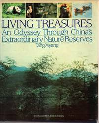Living Treasures: An Oddyssey Through China\'s Extraordinary Nature Reserves