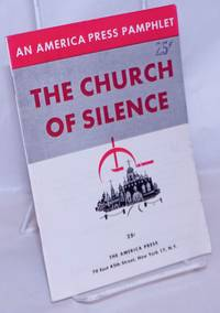 image of The Church of Silence: The Fight for the Faith under the Anti-God Tyranny, Communist Techniques and Christian Strategy