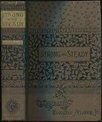 Strong and Steady; or, Paddle Your Own Canoe (Luck and Pluck Series)