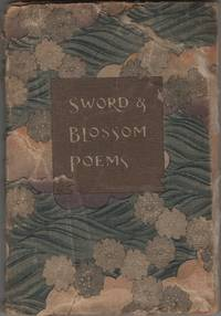 Sword and Blossom Poems from the Japanese Done Into English Verse