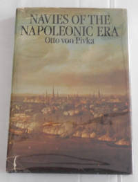 Navies of the Napoleonic Era by Otto von Pivka - Hardcover - 1980 - from Fun50Stuff Books and Ephemera (SKU: BK19N001)