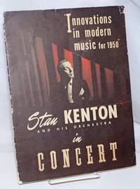 image of Stan Kenton and his orchestra in Concert, innovations in modern music for 1950.  [Souvenir program]