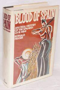 image of Blood of Spain; an oral history of the Spanish Civil War