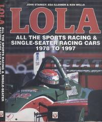 LOLA - All the Sports Racing & Single-seater Racing Cars 1978 To 1997 - An Illustrated History