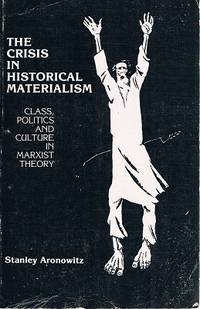 image of The Crisis In Historical Materialism: Class, Politics And Culture In Marxist Theory.