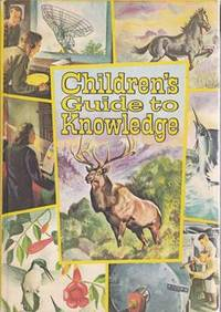 CHILDREN'S GUIDE TO KNOWLEDGE WONDERS OF NATURE MARVELS AND SCIENCE AND MAN (A Caravan of 16...