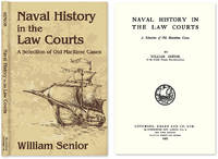Naval History in the Law Courts. A Selection of Old Maritime Cases