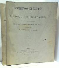 Inscriptions et notices recueillies a Edfou (Haute-Egypte) pendant la mission Scientifique (Tome Premier & Tome Second)