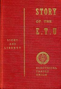 image of The Story of the E.T.U. : The Official History of the Electrical Trades Union