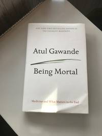Being Mortal by Atul Gawande - First Edition - 2014 - from KAM (SKU: KAMR59)