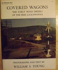 COVERED WAGONS: THE EARLY ROAD DIESELS OF THE ERIE LACKAWANNA