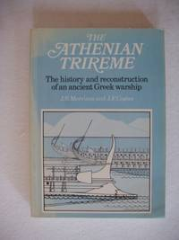The Athenian Trireme  -  The History and Reconstruction of an Ancient Greek Warship