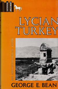 Lycian Turkey.  An Archaeological Guide by  George E Bean - 1st Edition - 1978 - from Adelaide Booksellers and Biblio.co.uk