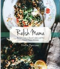 Relish Mama by  Nellie Kerrison - Hardcover - 2019 - from Books for Cooks (SKU: 9781925556995)