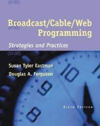 Broadcast/Cable/Web Programming: Strategies and Practices (with InfoTrac) (Wadsworth Series in...