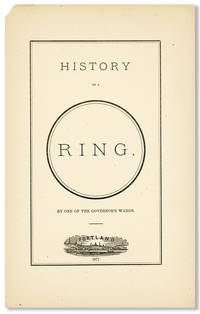 History of a Ring [cover title] by BY ONE OF THE GOVERNOR'S WARDS - Paperback - First Edition - 1877 - from Lorne Bair Rare Books and Biblio.com