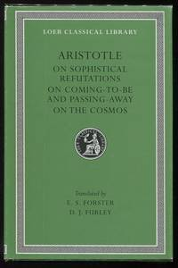 On Sophistical Refutations, On Coming-to-Be and Passing-Away, On the Cosmos