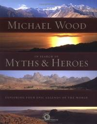 image of In Search of Myths And Heroes: Exploring Four Epic Legends of the World