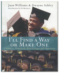 I'll Find a Way Or Make One: A Tribute to Historically Black Colleges and Universities by  intro  and Shawn Rhea; Ed Bradley - First Edition - [2004] - from Lorne Bair Rare Books and Biblio.com
