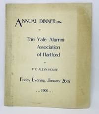 [MENU] Annual Dinner of The Yale Alumni Association of Hartford at The Allyn House Friday Evening, January 26th, 1900