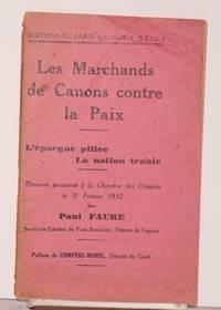 image of Les Marchands de canons contre la paix: L'épargne pillee; la nation trahie. Discours prononcé à la Chambre des députés le 11 février 1932