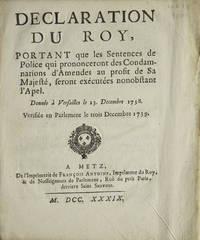 Declaration du Roy, portant que les Sentences de Police qui prononceront des Condamnations...