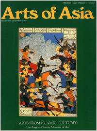 image of Arts of Asia: Arts From Islamic Cultures, Los Angeles County Museum of Art (Vol 17, No 6, Nov/Dec 1987)