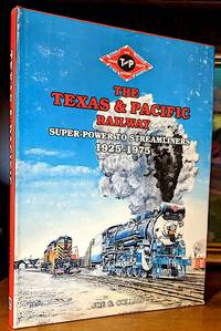 The Texas & Pacific Railway. Super Power to Streamliners 1925-1975