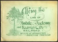 image of Along the Line of the Mobile, Jackson and Kansas City Railroad.   The Land of Opportunity, Homes for Thousands