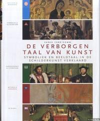 De verborgen taal van kunst. Symboliek en beeldtaal in de schilderkunst verklaard