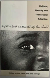 In the Best Interests of the Child: Culture, Identity and Transratial Adoption