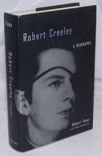 image of Robert Creeley: a biography; including excerpts from memoirs and 1944 diary of the poet's first wife, Ann McKinnon