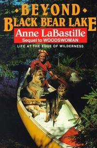 Beyond Black Bear Lake: Life at the Edge of the Wilderness